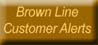 brown line customer alerts